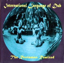 Rootsman - International Language Of Dub