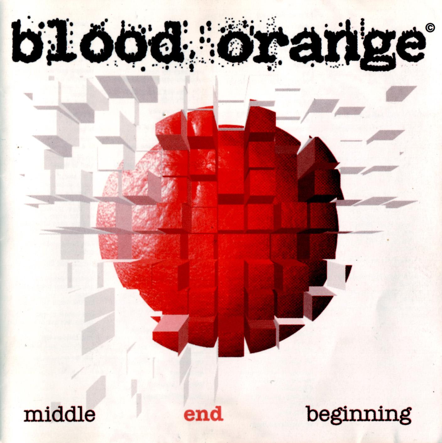 Blood orange - Middle End Beginning