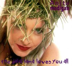 Anita Madigan - The Dalai Lama Loves You All