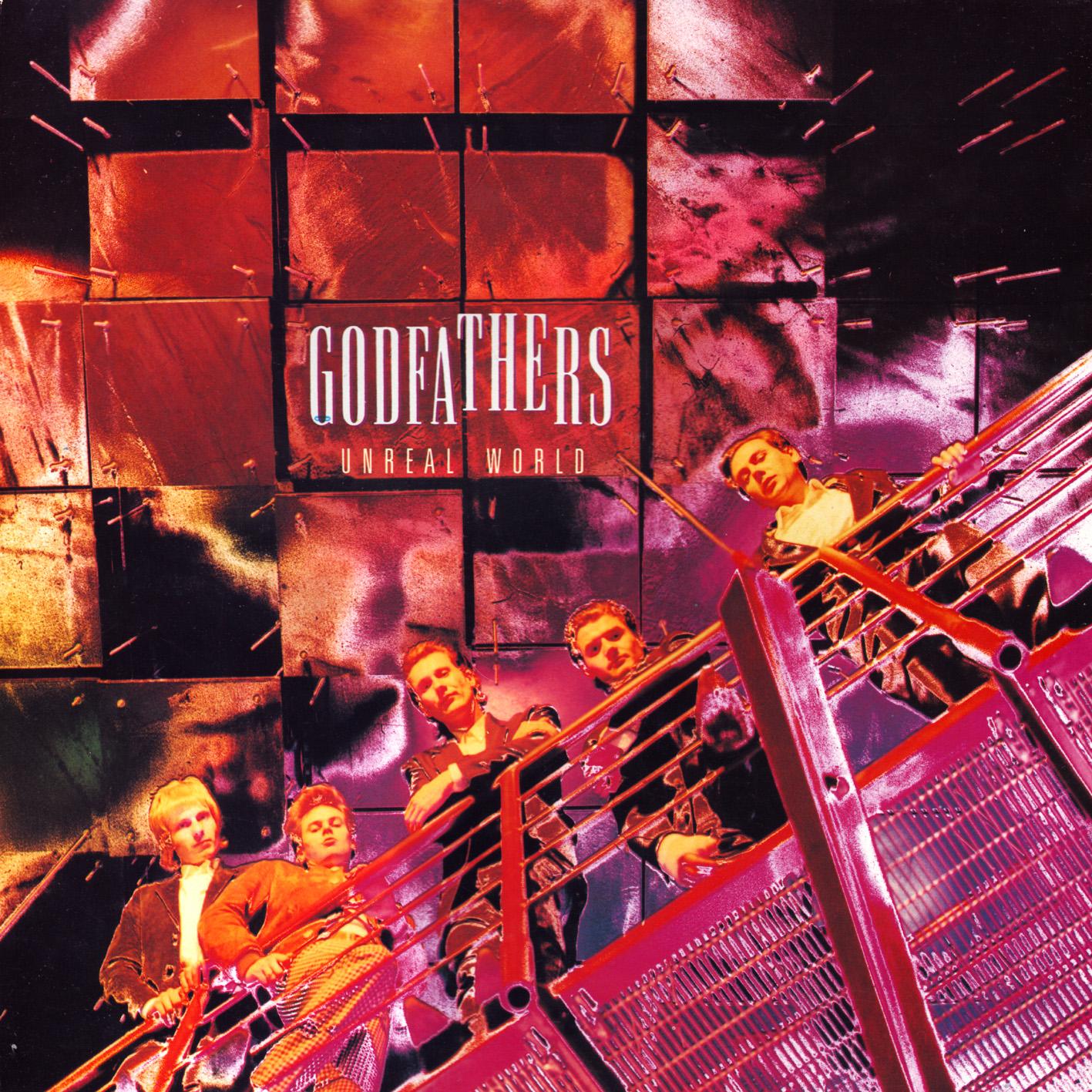 Godfathers - Unreal World