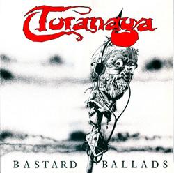 Toranaga - Bastard Ballards