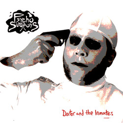 Psycho Surgeons - Doctor & The Inmates