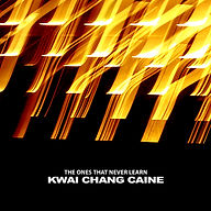 Kwai Chang Caine - The Ones That Never L