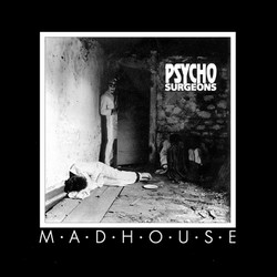Psycho Surgeons - Madhouse