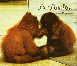 Far Fetched - Songs About Love