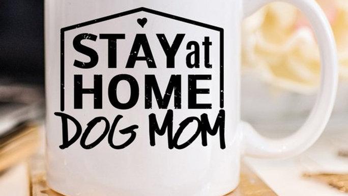 Gift For Dog Mom, Stay At Home Dog Mom Mug, Gift