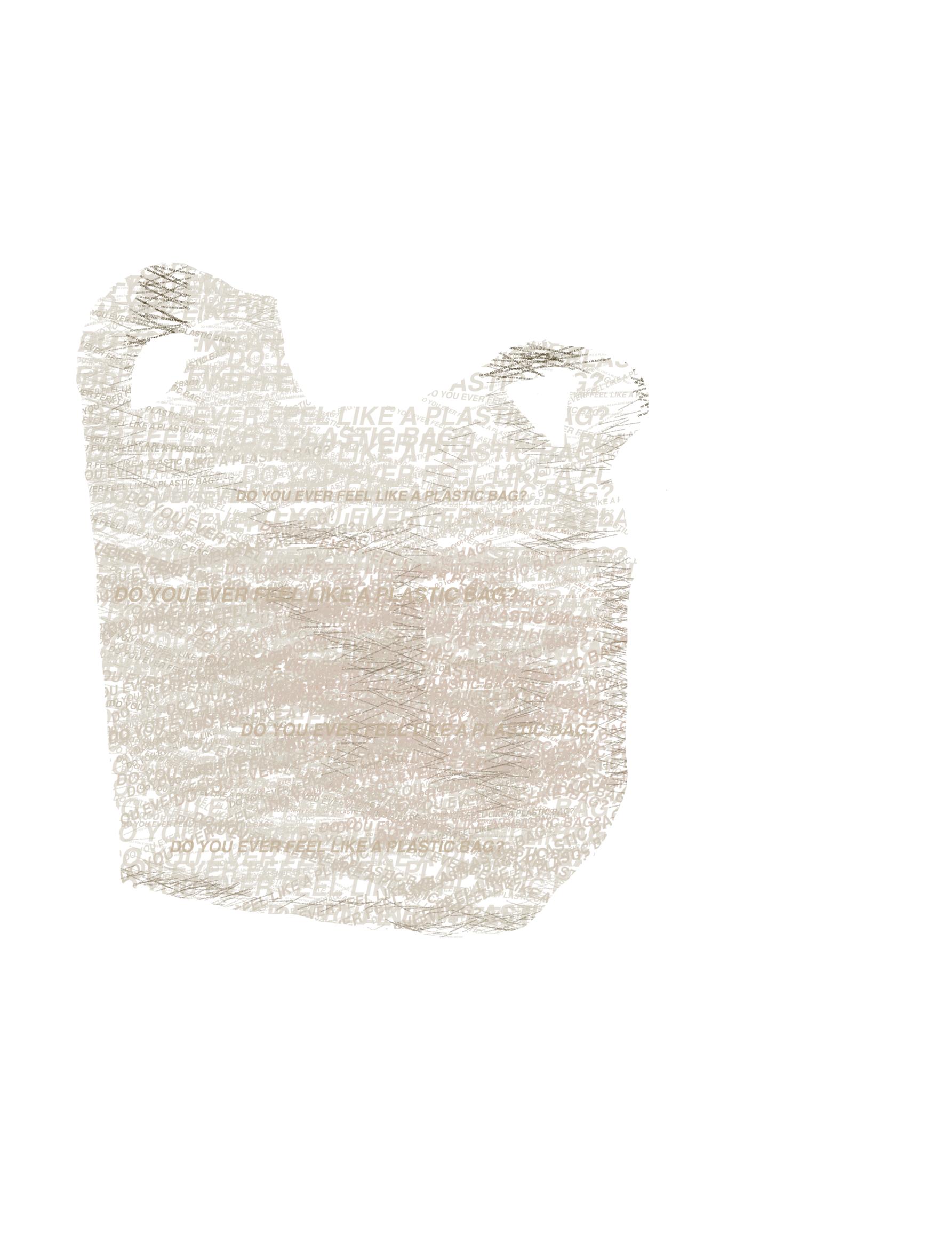 Do you ever feel like a plastic bag?