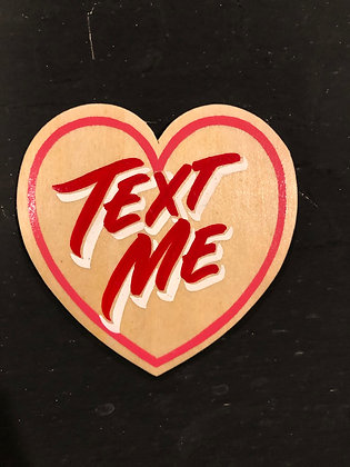 TEXT ME WOOD HEART