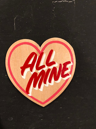 ALL MINE WOOD HEART