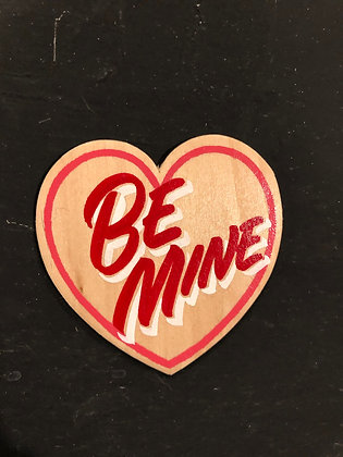 BE MINE WOOD HEART
