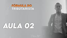 Fórmula Tributarista Aula 02