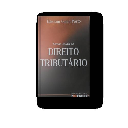 Temas Atuais de Direito Tributário Éderson Porto