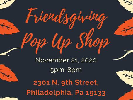 FRIENDSGIVING POP UP SHOP!