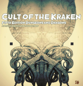 Cult of the Kraken, a D&D Adventure for 5th - 8th level characters