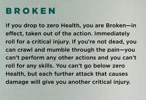 If your character loses all their health, they're not necessarily dead - just broken