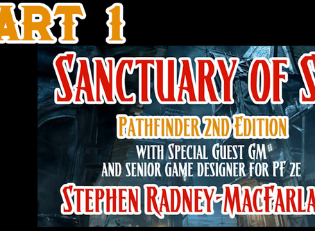 Sanctuary of Sin - Pathfinder 2nd Edition w/ Gamemaster Stephen Radney-Macfarland