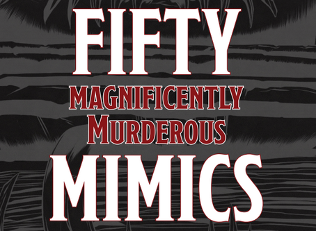 Fifty Magnificently Murderous Mimics by WizCo Games
