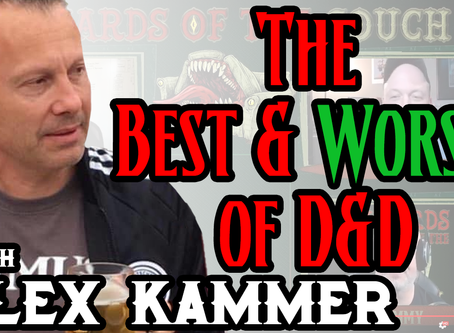 Alex Kammer – Best and Worst D&D Modules – Ep 19
