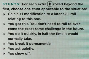 Stunts allow players to add on to their successful skill check if they roll more than one success.