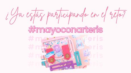 ¿Ya estás participando en el reto #mayoconarteris?