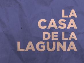 La casa de la laguna (The House on the Lagoon)