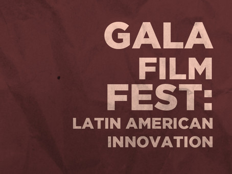 GALA Film Fest: Latin American Innovation