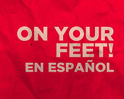 Subscribe to get tickets for On Your Feet! En español