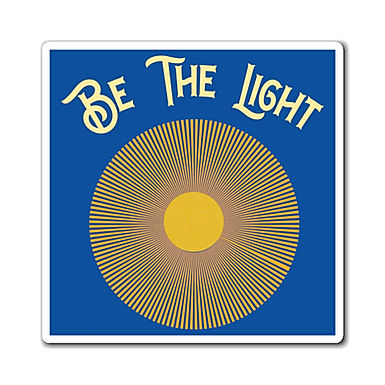 Be The Light - Magnet