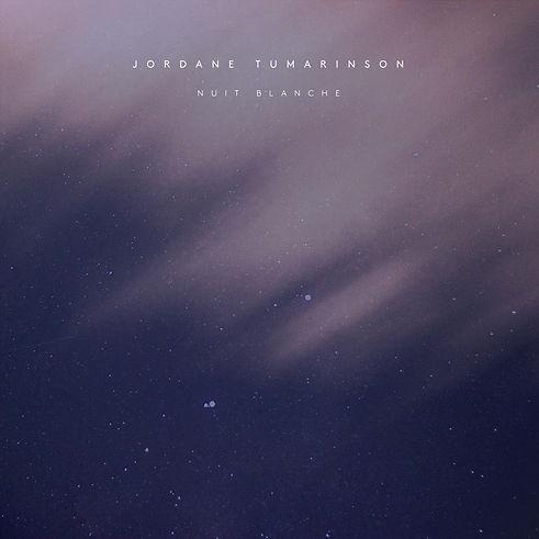 Jordane Tumarison - Nuit blanche.jpg