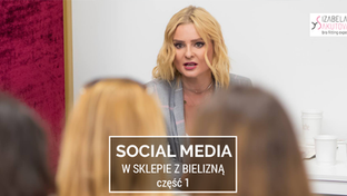 Social Media w branży bieliźnianej część 1