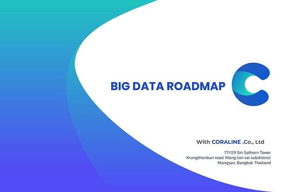 การวาง Roadmap ด้าน Big Data เป็นสิ่งที่สำคัญเพื่อผลักดันให้เกิด Data-Driven Business