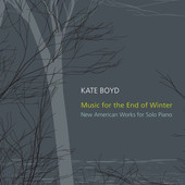 Kate Boyd: Music for the End of Winter