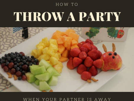 How to Throw a Party When Your Partner is Away