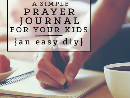 How to Make a Simple Prayer Journal for Your Kids