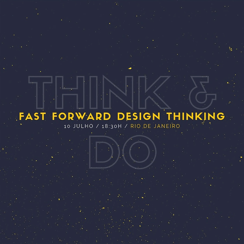 Fast Forward Design Thinking  Rio