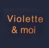 Violette & Moi