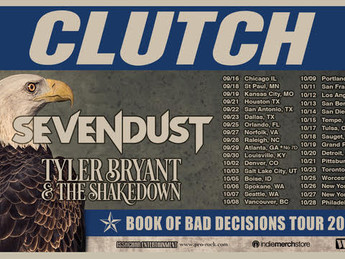 Press Release - Clutch announces Book of Bad Decisions tour dates with Sevendust and Tyler Bryant &a