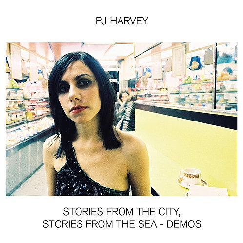 P J HARVEY - STORIES FROM THE CITY, STORIES FROM THE SEA DEMOS