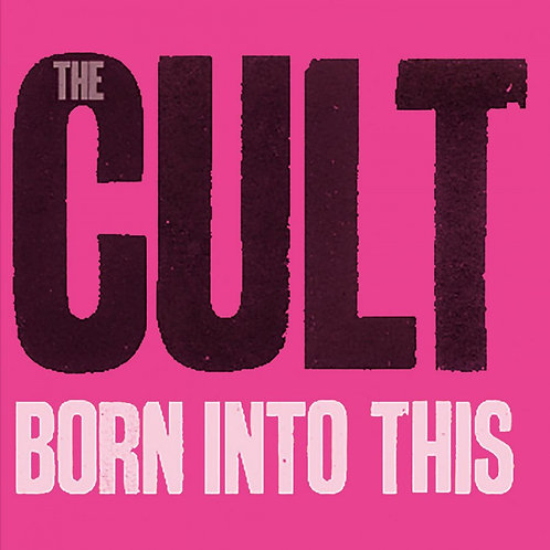 CULT - BORN INTO THIS