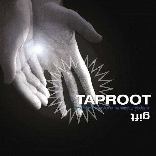TAPROOT - GIFT