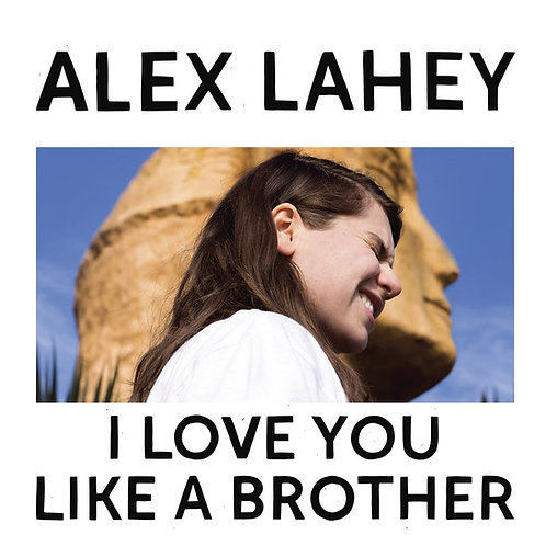 LAHEY , ALEX - I LOVE YOU BROTHER (COLOURED VINYL)