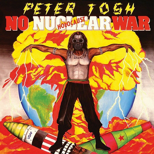 TOSH, PETE - NO NUCLEAR WAR
