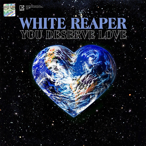 WHITE REAPER - YOU DESERVE LOVE (COLOURED VINYL)