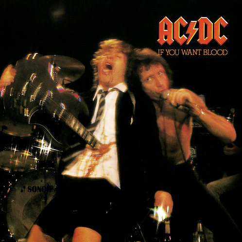 AC/DC - IF YOU WANT BLOOD...YOU'VE GOT IT
