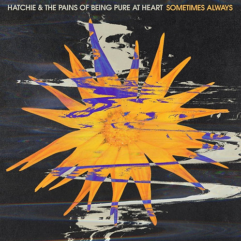 """HATCHIE / PAINS OF BEING PURE AT HEART - SOMETIMES ALWAYS 7"""" (COLOURED VINYL)"""