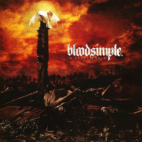 BLOOD SIMPLE - A CRUEL WORLD