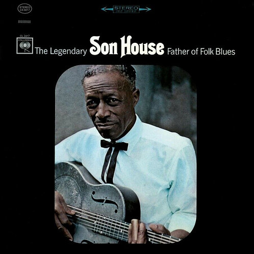 HOUSE, SON - FATHER OF FOLK BLUES