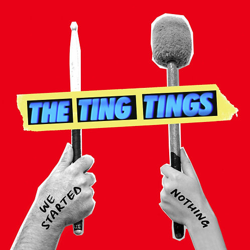TING TINGS - WE STARTED NOTHING