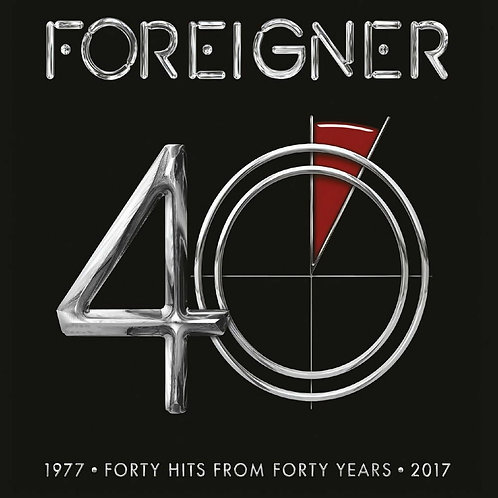FOREIGNER - 40 : HITS FROM FORTY YEARS 1977-2017