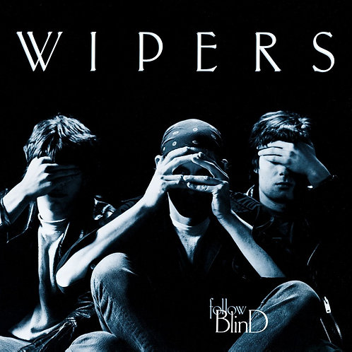 WIPERS - FOLLOW BLIND